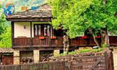 Еднодневна екскурзия до Арбанаси, Боженци и Велико Търново на 21 Март