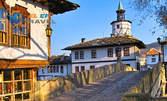 През Май до Трявна, Троян и Дряновския манастир! Нощувка със закуска, плюс транспорт