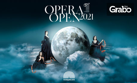 """Opera Open 2021 представя """"Нощ на мюзикъла"""" - на 15 Юни, в Летен театър - Бунарджика"""